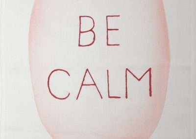 Louise Bourgeois, Be Calm, 2005, screen print and machine embroidery on tea towel, 27.5 x 19 inches: towel
